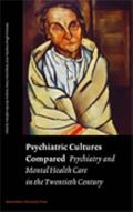 Psychiatric Cultures Compared Psychiatry And Mental Health Care in the Twentieth Century