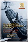 Film Architecture and the Transnational Imagination Set Design in 1930s European Cinema