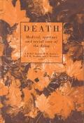 Death: Medical, Spiritual and Social Care of the Dying