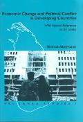 Economic Change and Political Conflict in Developing Countries With Special Reference to Sri...