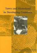 Town and Hinterland in Developing Countries Perspectives on Rural-urban Interaction and Regi...