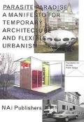 Parasite Paradise A Manifesto for Temporary Architecture and Flexible Urbanism