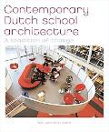 Contemporary Dutch School Architecture