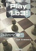 PLAY 1.B3!: THE NIMZO-LARSEN ATTACK: A FRIEND FOR