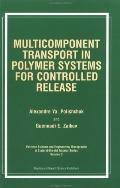 Multicomponent Transport in Polymer Systems for Controlled Release