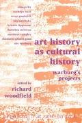 Art History As Cultural History Warburg's Projects