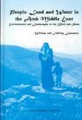 People, Land and Water in the Arab Middle East Environments and Landscapes in the Bilad Ash-...