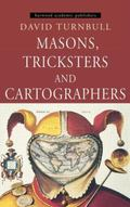 Masons, Tricksters and Cartographers Comparative Studies in the Sociology of Scientific and ...