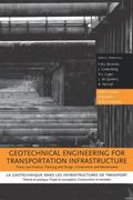 Geotechnical Engineering for Transportation Infrastructure -Theory and Practice, Planning an...