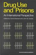 Drug Use and Prisons An International Perspective