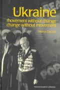 Ukraine Movement Without Change, Change Without Movement