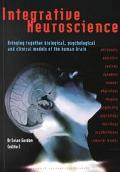 Integrative Neuroscience Bringing Together Biological, Psychological and Clinical Models of ...