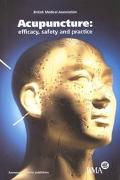 Acupuncture Efficacy, Safety and Practice