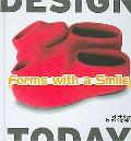 Forms with a Smile: Design Today