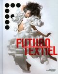 Futurotextiel: Surprising Textiles, Design and Art