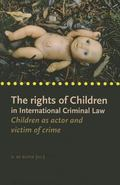 Rights of Children in International Criminal Law : Children as Actors and Victims of Crime