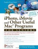 iPhoto, iMovie and Other Useful Mac Programs for Seniors: Get Acquainted with the Mac's Appl...
