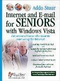 Internet And E-mail for Seniors With Windows Vista For Senior Citizens Who Want to Start Usi...