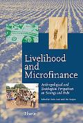 Livelihood And Microfinance Anthropological And Sociological Perspectives On Savings And Debt