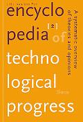 Encyclopedia Of Technological Progress A Systematic Overview Of Theories And Opinions