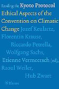 Reading the Kyoto Protocol Ethical Aspects of the Convention on Climatic Change