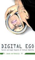 Digital Ego: Social and Legal Aspects of Virtual Identity