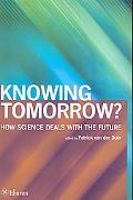Knowing Tomorrow? How science deals with the future