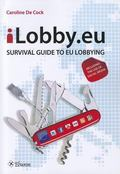 ILobby. eu : Survival Guide to EU Lobbying, including the Use of Social Media