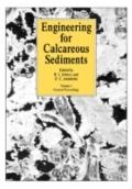 Engineering for Calcareous Sediments, Vol. 1