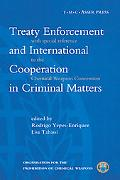 Treaty Enforcement and International Cooperation in Criminal Matters With Special Reference ...
