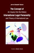 Concept Of International Legal Personality An Inquiry Into The History And Theory Of Interna...