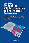 The Right to Self-Determination and Post-Colonial Governance: The Case of the Netherlands An...