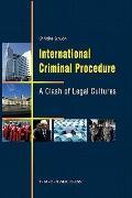 International Criminal Procedure: A Clash of Legal Cultures