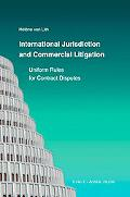 International Jurisdiction and Commercial Litigation: Uniform Rules for Contract Disputes