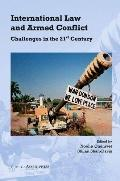 International Law and Armed Conflict: Challenges in the 21st Century
