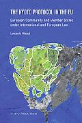 The Kyoto Protocol in the EU: European Community and Member States under International and E...