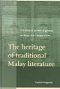 Heritage of Traditional Malay Literature A Historical Survey of Genres, Writings, And Litera...