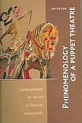 Phenomenology of a Puppet Theatre Contemplations on the Art of Javanese Wayang Kulit