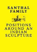Santhal Family: Positiions Around an Indian Sculpture