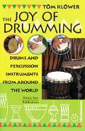 Joy of Drumming Drums & Percussion Instruments from Around the World