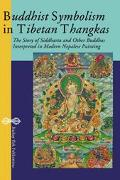 Buddhist Symbolism in Tibetan Thangkas The Story of Siddhartha and Other Buddhas Interpreted...