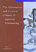 Commercial and Cultural Climate of Japanese Printmaking
