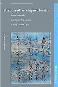 Dismissed As Elegant Fossils Konoe Nobutada and the Role of Aristocrats in Early Modern Japan