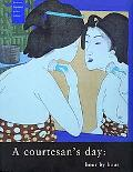 Courtesan's Day Hour by Hour