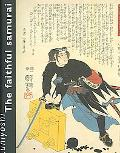 Kuniyoshi The Faithful Samurai