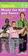 Tipbook Music for Kids and Teens A guide for Parents and Caregivers
