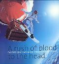 Rush of Blood to the Head The Story of a Man Facing the Elements of Nature