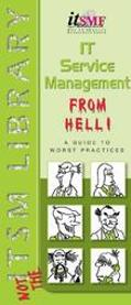 It Service Management From Hell A Guide To Worst Practices