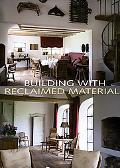 Building With Reclaimed Materials