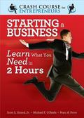 Starting a Business : Learn What You Need in Two Hours